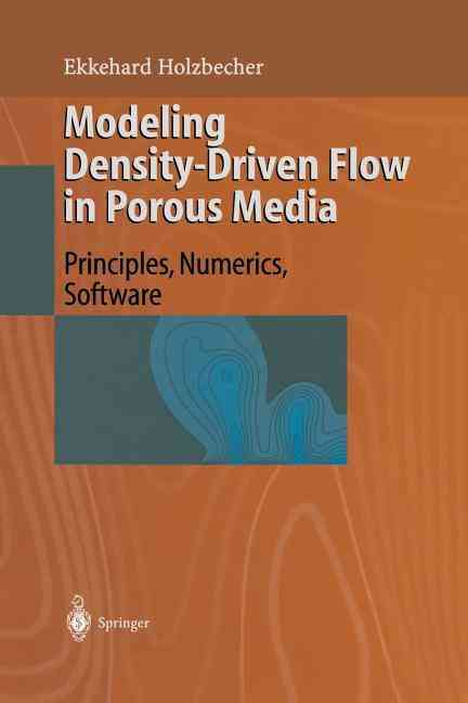 Modeling Density-Driven Flow in Porous Media By Holzbecher, Ekkehard O.